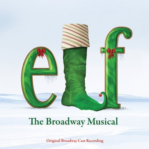 ELF - THE MUSICAL - ORIGINAL BROADWAY CAST