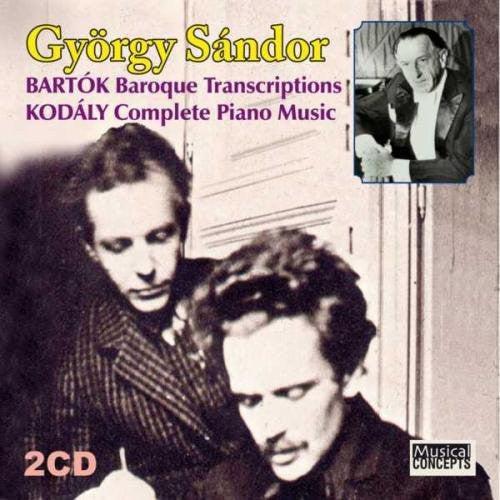 Bartok: Baroque Transcriptions, Highlights from Solo Piano Music; Kodaly: Piano Music - Gyorgy Sandor (2 CDs)