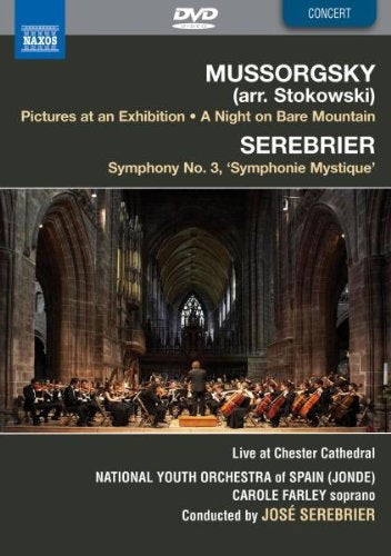 MUSSORGSKY (ARR. STOKOWSKI); PICTURES AT AN EXHIBITION' SEREBRIER: SYMPHONY NO. 3 - FARLEY; SEREBRIER; NATIONAL YOUTH ORCHESTRA OF SPAIN (DVD)