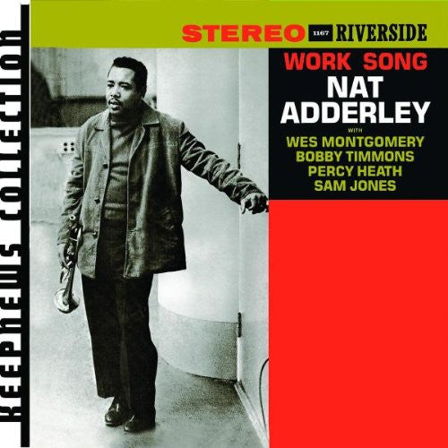 ADDERELY, NAT: Work Song (w/Wes Montgomery, Bobby Timmons, Percy Heath and More)