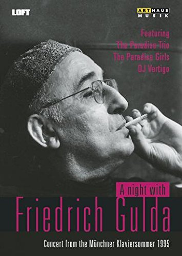A NIGHT WITH FRIEDRICH GULDA - GULDA; PARADISE TRIO; DENNERLEIN; PARADISE GIRLS; DJ VERTIGO