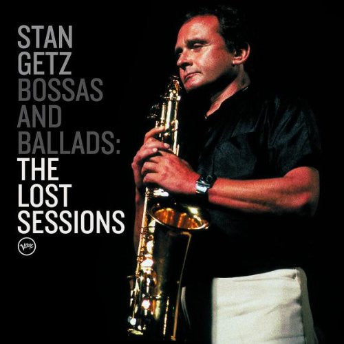 Stan Getz: Bossas And Ballads - The Lost Sessions