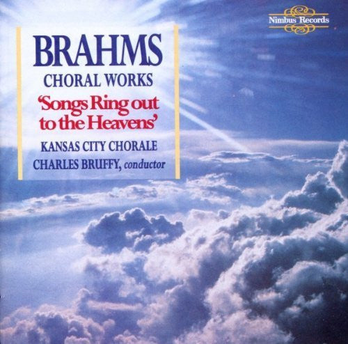 Brahms: Choral Works - Kansas City Chorale, Charles Bruffy