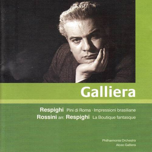 GALLIERA CONDUCTS RESPIGHI AND ROSSINI - PHILHARMONIA ORCHESTRA