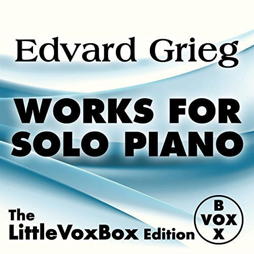 Grieg: Complete Piano Music (VoxBox Digital Download Boxed Set)