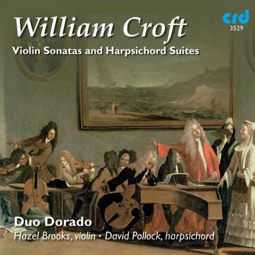 Croft: Violin Sonatas & Harpsichord Suites - Duo Dorado