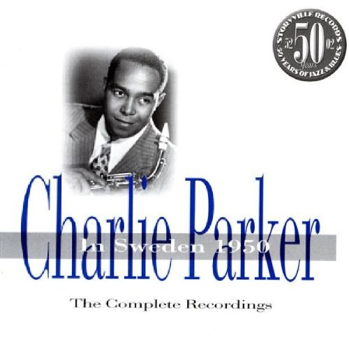 CHARLIE PARKER IN SWEDEN 1950 - THE COMPLETE RECORDINGS