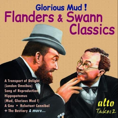 Glorious Mud! Flanders and Swann Classics