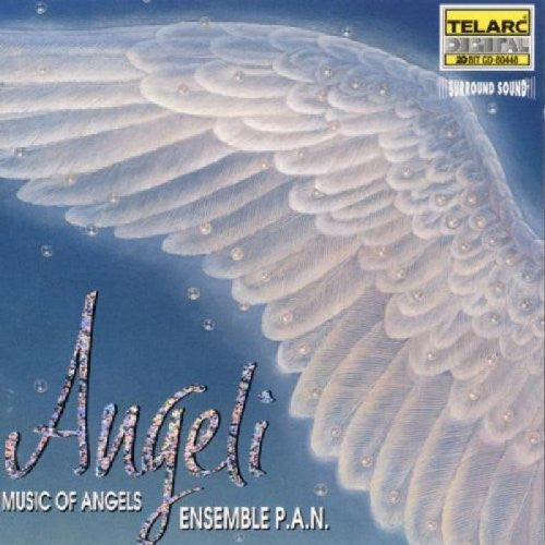 ENSEMBLE P.A.N. WITH TAPESTRY - Angeli: Music Of Angels