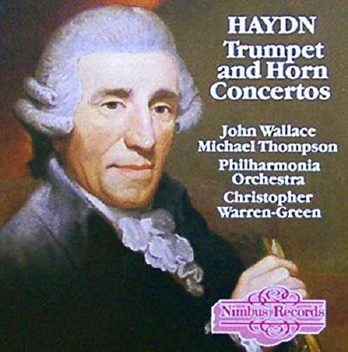 Haydn: Trumpet and Horn Concertos - John Wallace, Michael Thompson, Philharmonia Orchestra, Christopher Warren-Green