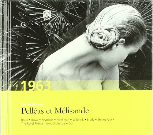 DEBUSSY: PELLEAS AND MELISANDE - ROUX; DUVAL; REYNOLDS; GUI; GLYNDEBOURNE FESTIVAL CHORUS; ROYAL PHILHARMONIC (3 CDS)
