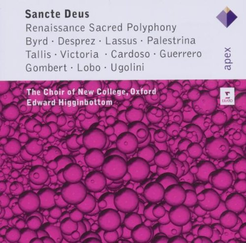 SANCTE DEUS: RENAISSANCE SACRED POLYPHONY - HIGGINBOTTOM; CHOIR OF NEW COLLEGE, OXFORD