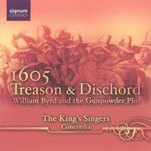 1605: Treason & Dischord: William Byrd and the Gunpowder Plot - The King's Singers, Concordia