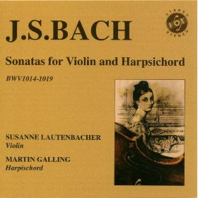 Bach: Sonatas for Violin and Harpsichord, BWV 1014-1019 - Susanne Lautenbacher, Martin Galling (2 CDs)
