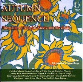 Autumn Sequence - The Music of Douglas Steele and His Circle (2 CDs)