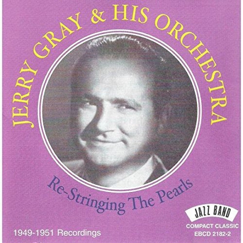 Jerry Gray and His Orchestra - Re-stringing Pearls