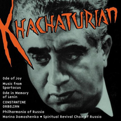 Khatchaturian: Centennial Album (Ode of Joy, Music from Spartacus, Ode in Memory of Lenin) - Philharmonia of Russia, Constantine Orbelian