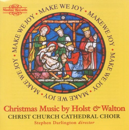 Make We Joy: Christmas Music By Holst And Walton - Christ Church Cathedral Choir, Stephen Darlington