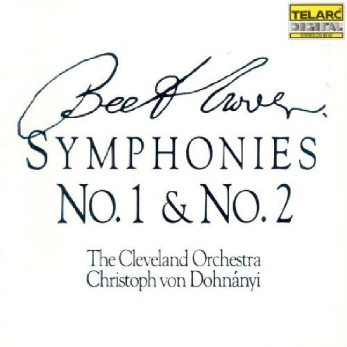 Beethoven: Symphonies No  1 & No  2 - Cleveland Orchestra, von Dohnanyi