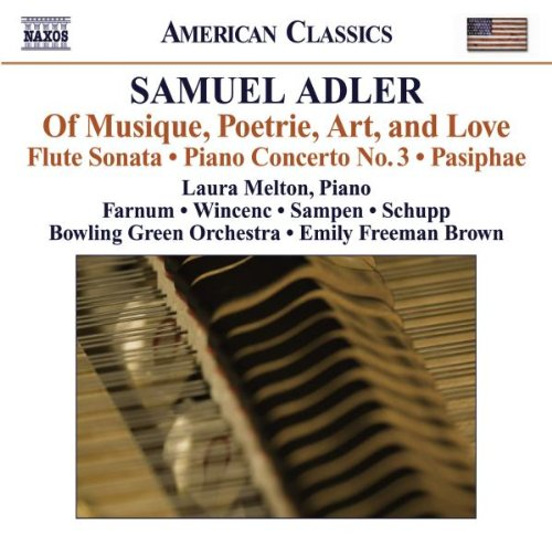 ADLER: OF MUSIQUE, POETRIE, ART AND LOVE - MELTON; FARNUM; WINCENC; SAMPEN; SCHUPP; BROWN; BOWLING GREEN ORCHESTRA
