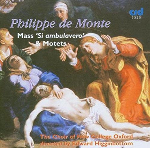 "de Monte: Mass ""Si ambulavero"" & Motets - The Choir of New College Oxford, Edward Higginbottom"