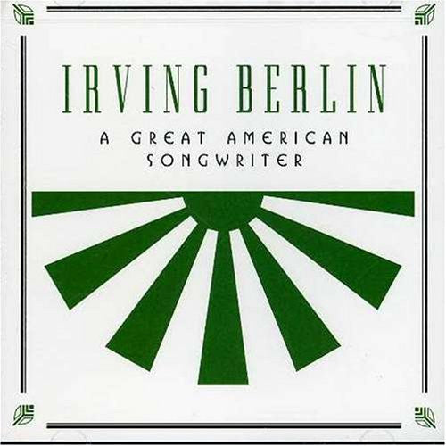 Irving Berlin - A Great American Songwriter