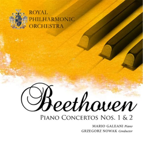 BEETHOVEN: PIANO CONCERTOS NOS. 1 & 2 - GALEANI; ROYAL PHILHARMONIC ORCHESTRA; NOWAK