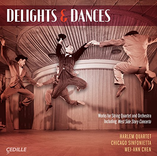 DELIGHTS & DANCES: CHICAGO SINFONIETTA; HARLEM QUARTET; CHEN M.A.