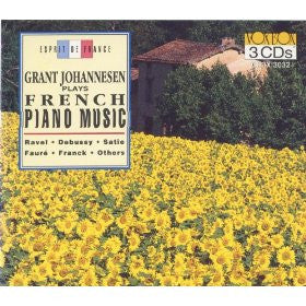 French Piano Music (Ravel, Debussy, Satie, Franck, Faure) - Grant Johannsen 3 CDs