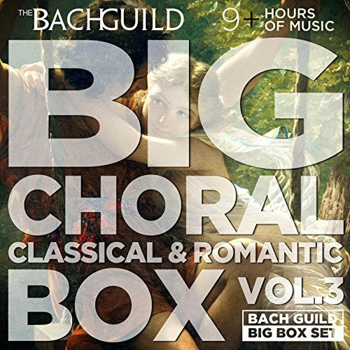 Big Choral Box, Volume 3 - Classical and Romantic (9 Hour Digital Download Boxed Set)