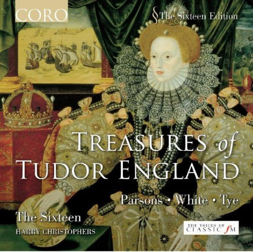 Treasures of Tudor England - Choral Music: PARSONS, R. / WHITE, R. / TYE, C. - The Sixteen