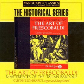 The Art of Frescobaldi: Masterpieces of the Italian Baroque - Gustav Leonhardt, organ and harpsichord