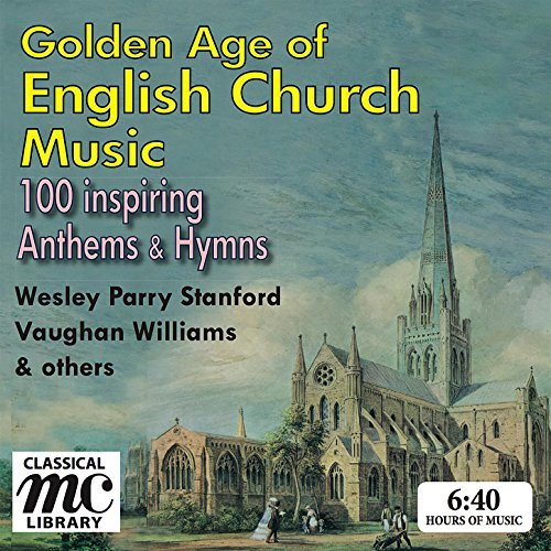 The Golden Age of English Church Music - 100 Inspiring Hymns and Anthems (6 Hour Downloadable Boxed Set)