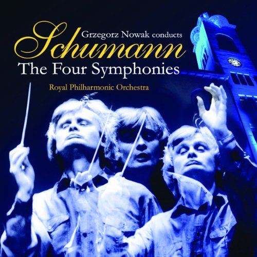 SCHUMANN: THE FOUR SYMPHONIES - GRZEGORZ NOWAK, ROYAL PHILHARMONIC ORCHESTRA (2 CDS)