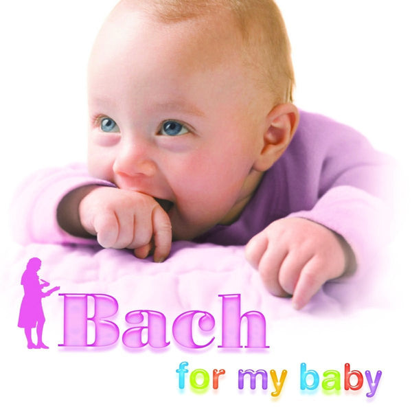 BACH FOR MY BABY - VARIOUS