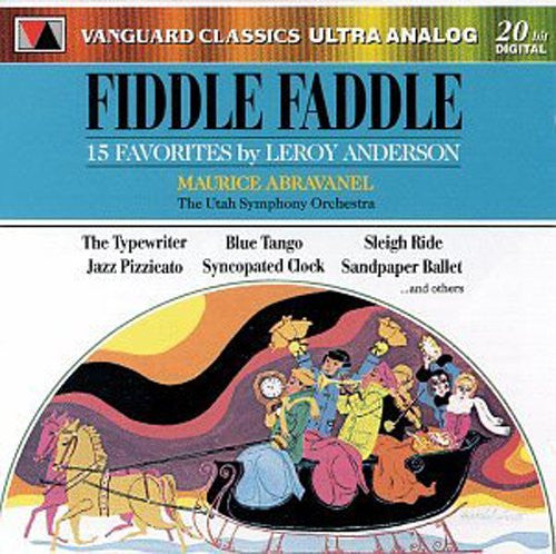 Fiddle Faddle: The Music of Leroy Anderson - Maurice Abravanel, Utah Symphony Orchestra