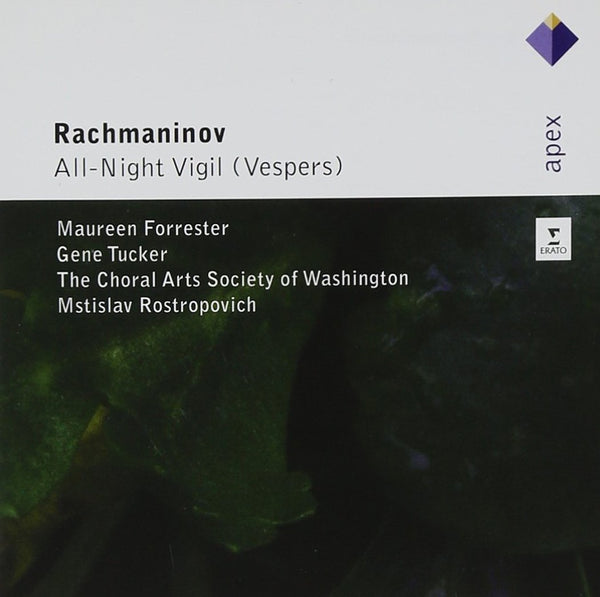 RACHMANINOV: ALL-NIGHT VIGIL (VESPERS, OP. 37) - FORRESTER; TUCKER; CHORAL ARTS SOCIETY OF WASHINGTON; ROSTROPOVICH