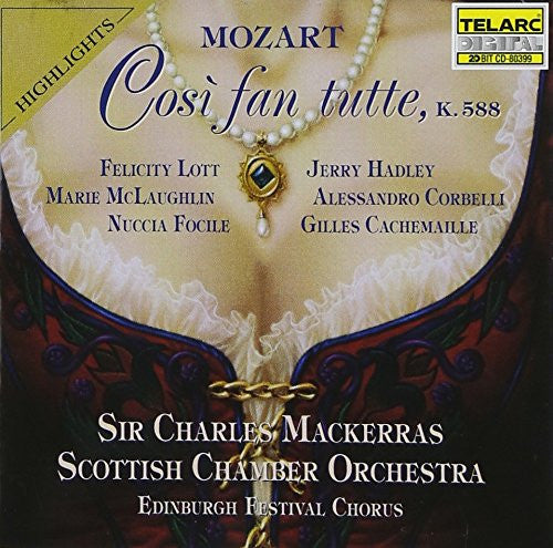 Mozart: Cosi Fan Tutte (Highlights) - Mackerras, Hadley, Lott, Scottish Chamber Orchestra, Edinburgh Festival Choir