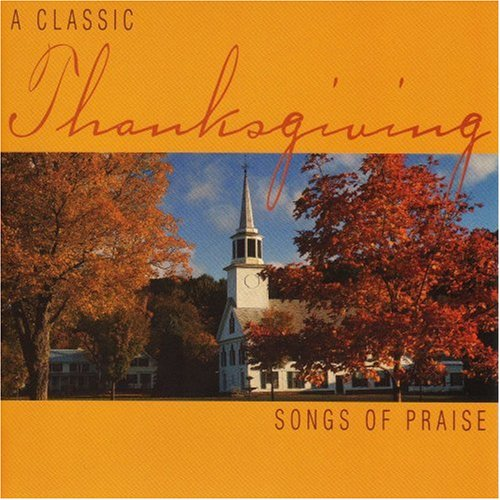 A classic thanksgiving songs of praise classic select for Old house music classics