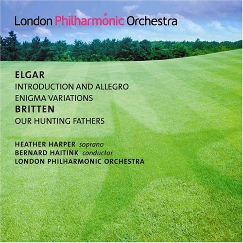 ELGAR: ENIGMA VARIATIONS, INTRODUCTION AND ALLEGRO; BRITTEN: OUR HUNTING FATHERS - HEATHER HARPER; BERNARD HAITINK; LONDON PHILHARMONIC ORCHESTRA