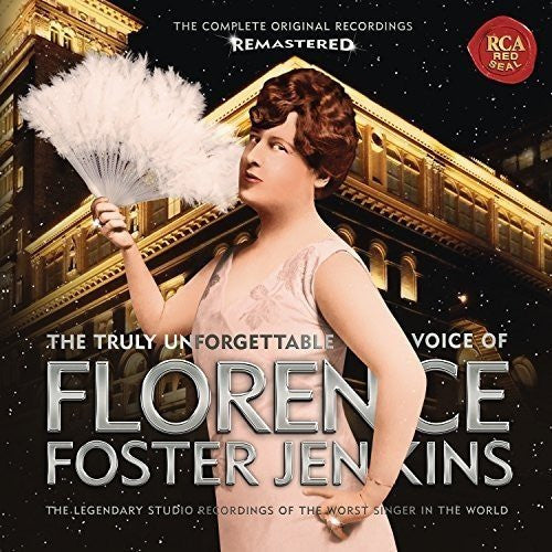 The Truly Unforgettable Voice of FLORENCE FOSTER JENKINS - The Legendary Studio Recordings of the Worst Singer in the World