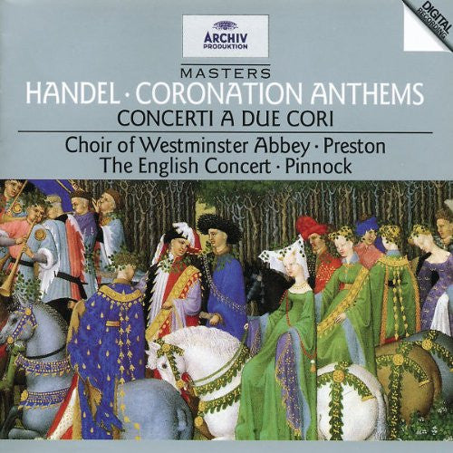 Handel: Coronation Anthems; Concerti a due Cori - Choir of Westminster Abbey, English Concert