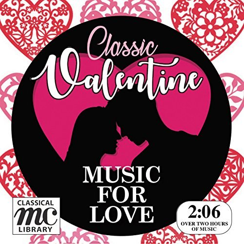 Classic Valentine - Music for Love (2 Hour Digital Download)