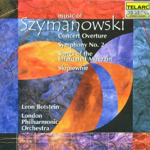 Szymanowski - Symphony No. 2 and Other Works - Leon Botstein, London Philharmonic