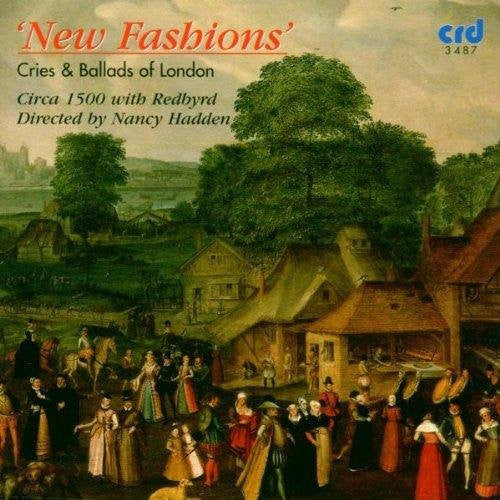 New Fashions: Cries and Ballads of London