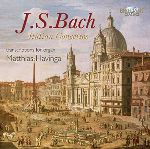 Bach, J.S.: Italian Concertos (arrangements for organ)