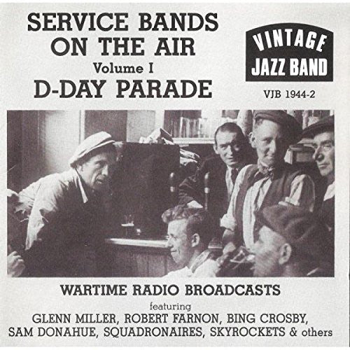 Service Bands On The Air - Vol. 1 (D-Day Parade)