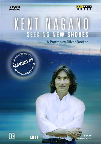 KENT NAGANO PORTRAIT: SEEKING NEW SHORES - A PORTRAIT BY OLIVER BECKER