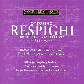 Respighi: Masterpieces - Pines of Rome/Ancient Airs and Dances/The Birds - Baltimore Symphony; Australian Chamber Symphony (2 CDs)