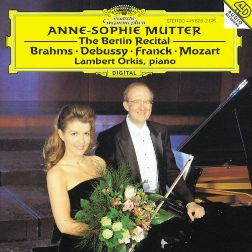 Anne-Sophie Mutter: The Berlin Recital - Brahms, Debussy, Mozart, Franck